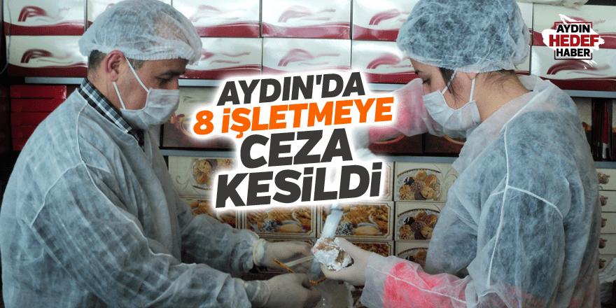Aydın'da 8 işletmeye 158 bin lira ceza kesildi