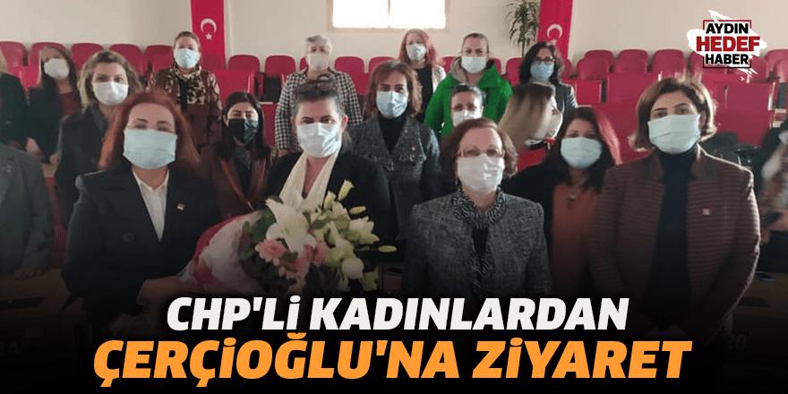 CHP'li kadınlardan Çerçioğlu'na ziyaret