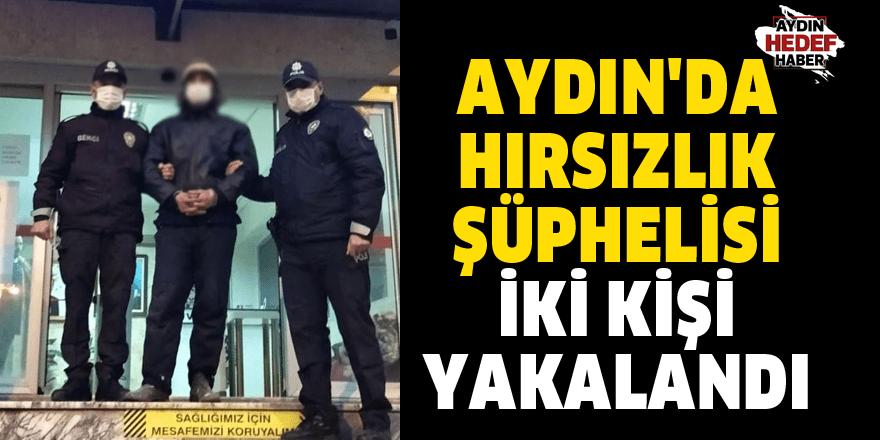 Aydın'da hırsızlık şüphelisi iki kişi yakalandı