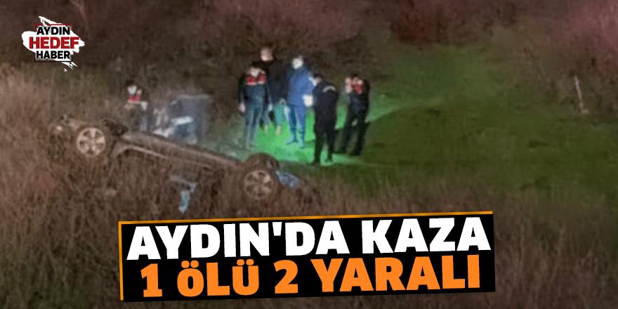 Aydın'da kaza: 1 ölü 2 yaralı
