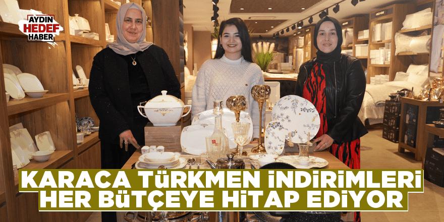 Karaca Türkmen indirimleri her bütçeye hitap ediyor