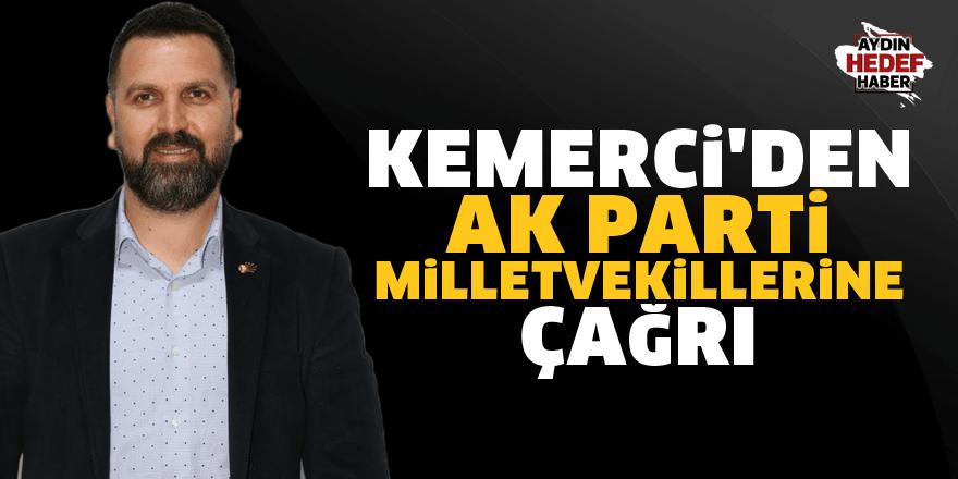 Kemerci'den AK Parti Milletvekillerine çağrı