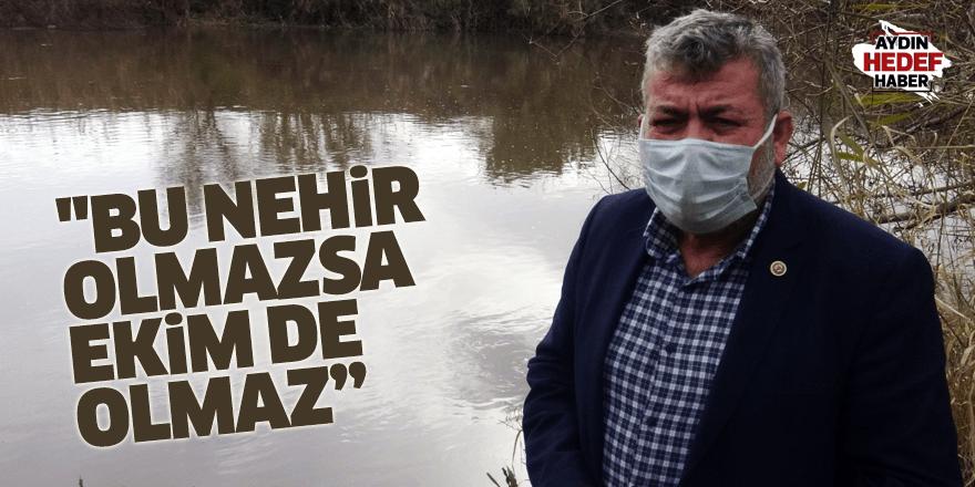 """""""Bu nehir olmazsa ekim de olmaz"""""""