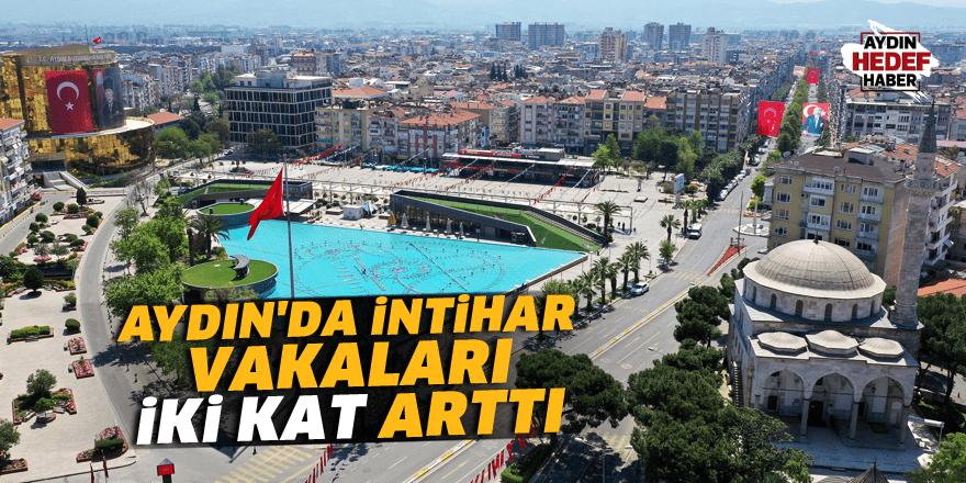 Aydın'da intihar vakaları iki kat arttı