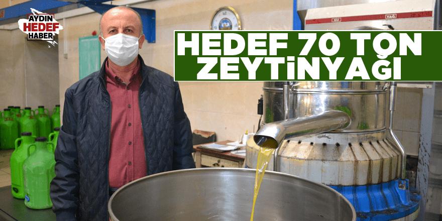 Hedef 70 ton zeytinyağı