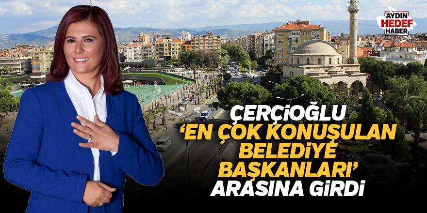 Çerçioğlu, 'En çok konuşulan belediye başkanları' arasına girdi
