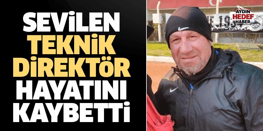 Sevilen Teknik Direktör hayatını kaybetti