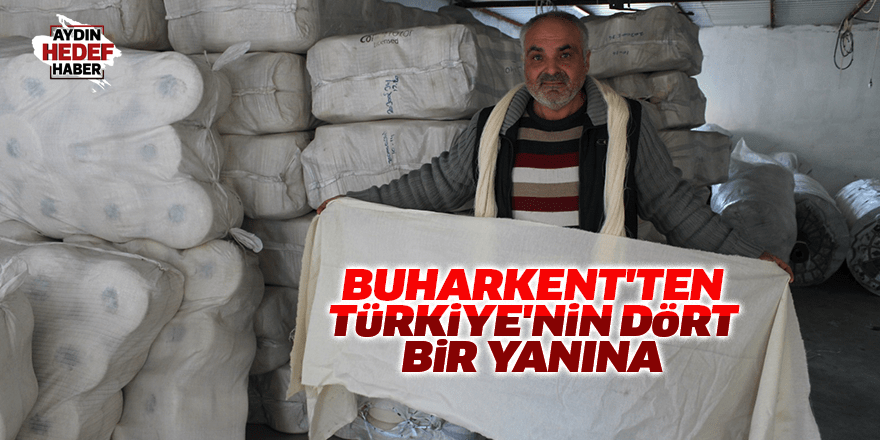 Buharkent'ten Türkiye'nin dört tarafına bez üretimi