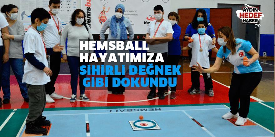 """""""Hemsball hayatımıza sihirli değnek gibi dokundu"""""""