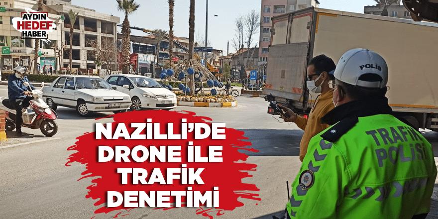 Nazilli'de drone ile trafik denetimi