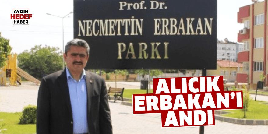 Alıcık Erbakan'ı andı