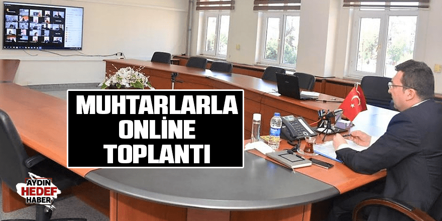 Muhtarlarla online toplantı