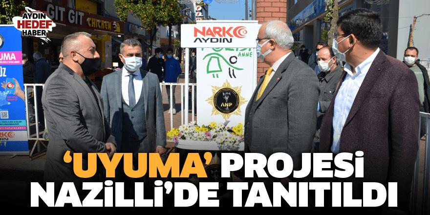 'Uyuma' projesi Nazilli'de tanıtıldı