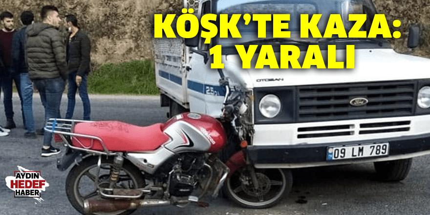 Köşk'te kaza: 1 yaralı