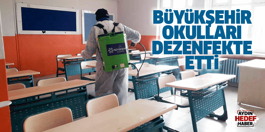 Büyükşehir okulları dezenfekte etti