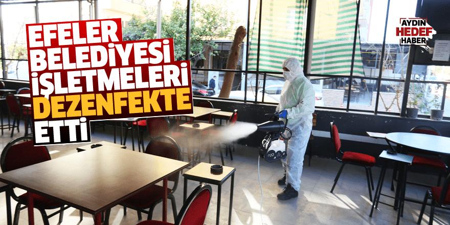 Efeler Belediyesi işletmeleri dezenfekte etti