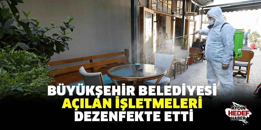 Büyükşehir Belediyesi Yeniden Açılan İşletmeleri Dezenfekte Etti