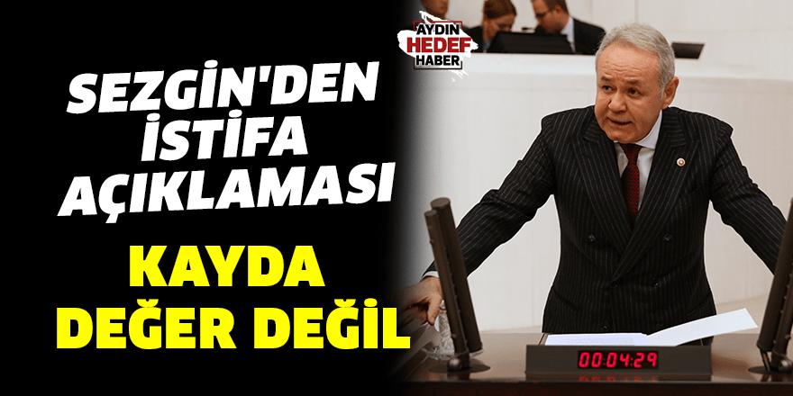 Sezgin'den istifa açıklaması