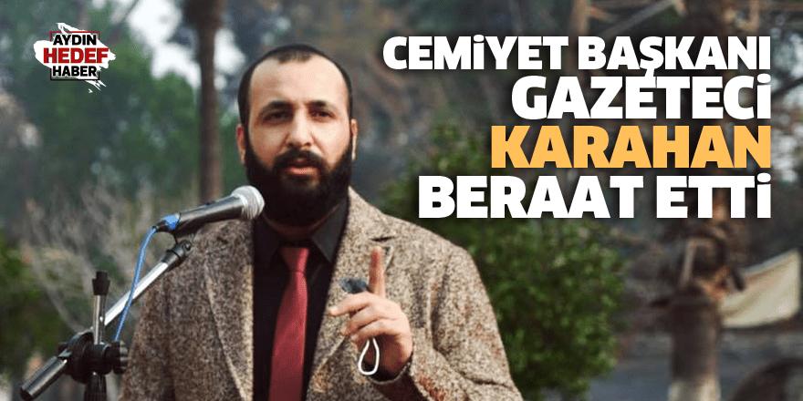 Cemiyet Başkanı Gazeteci Karahan beraat etti
