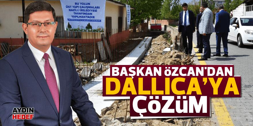 Başkan Özcan'dan Dallıca'ya çözüm