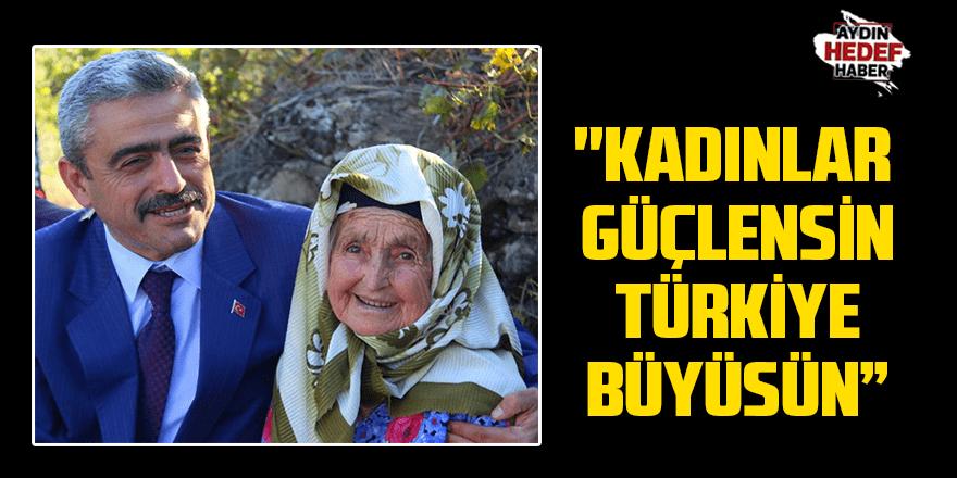 """""""Kadınlar güçlensin Türkiye büyüsün"""""""