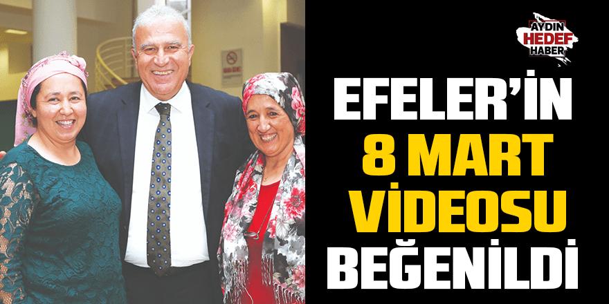Efeler'in 8 Mart videosu beğenildi