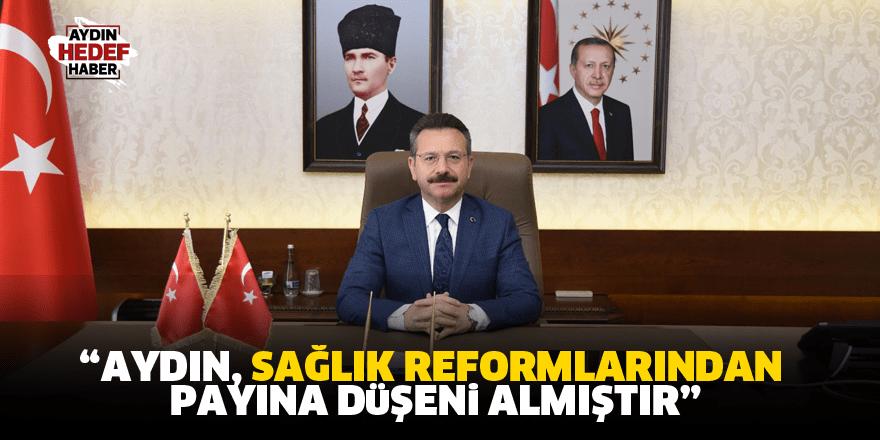 """""""Aydın, sağlık reformlarından payına düşeni almıştır"""""""