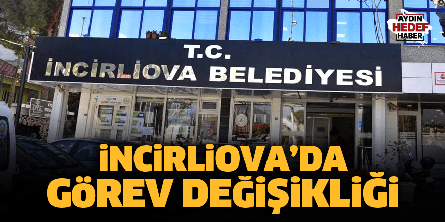 İncirliova'da görev değişikliği