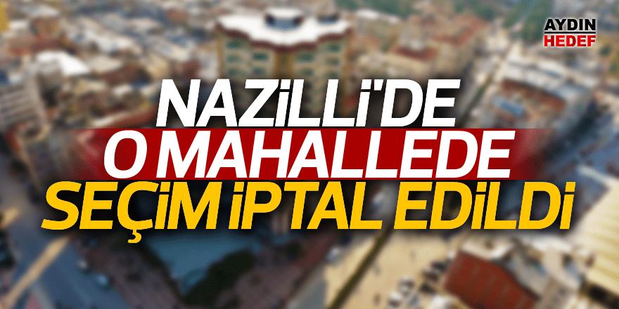 Nazilli'de o mahallede seçim iptal edildi