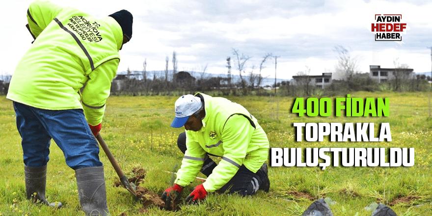 400 fidan toprakla buluşturuldu