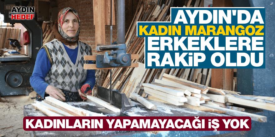 Aydın'da kadın marangoz erkeklere rakip oldu