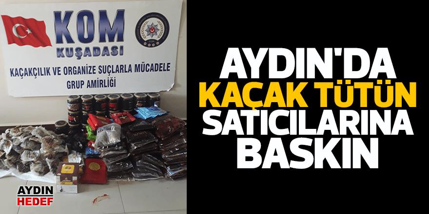 Aydın'da kaçak tütün satıcılarına baskın