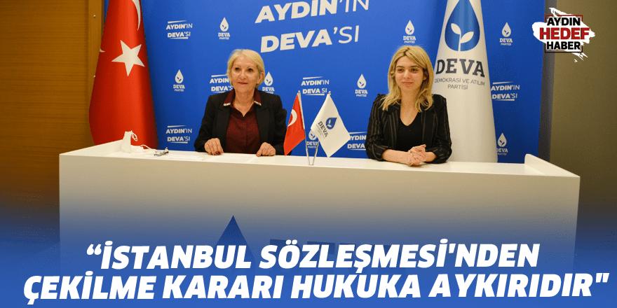 """""""İstanbul Sözleşmesi'nden çekilme kararı hukuka aykırıdır"""""""