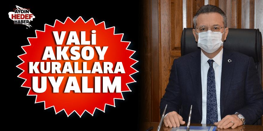 Vali Aksoy: Kurallara uyalım