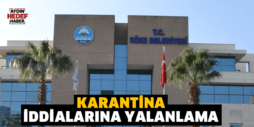 Karantina iddialarına yalanlama