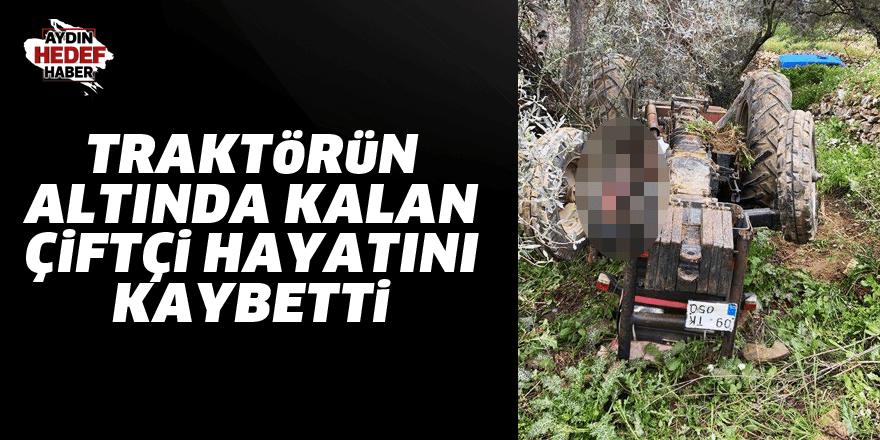Aydın'da traktörün altında kalan çiftçi hayatını kaybetti
