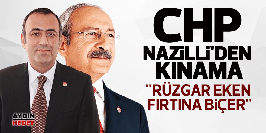 """CHP Nazilli'den kınama """"Rüzgar eken fırtına biçer"""""""