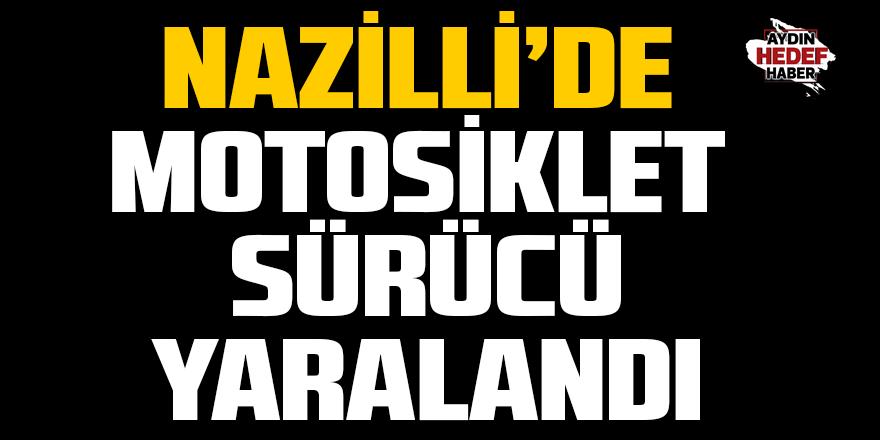 Nazilli'de motosiklet sürücü yaralandı
