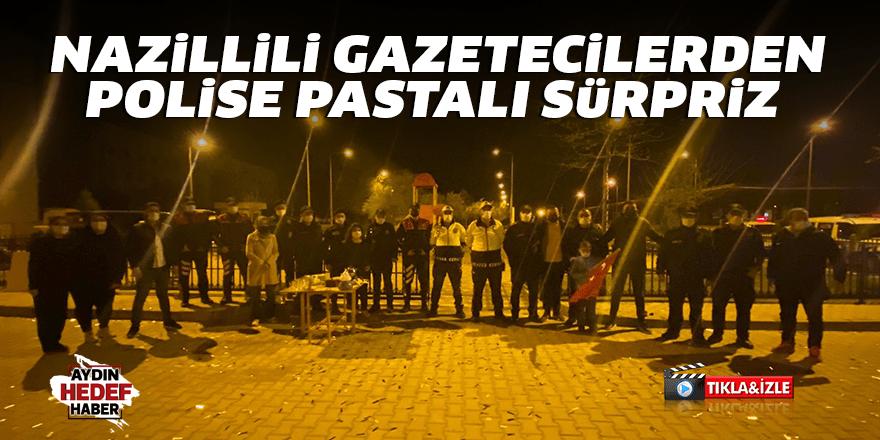 Nazillili gazetecilerden polise pastalı sürpriz