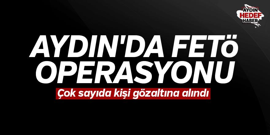 Aydın'da FETÖ operasyonu: Çok sayıda kişi gözaltına alındı
