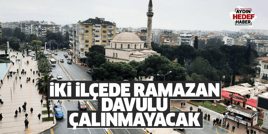 İki ilçede Ramazan davulu çalınmayacak