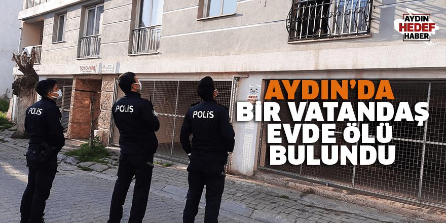 Aydın'da bir vatandaş ölü bulundu