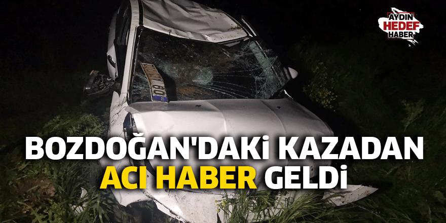 Bozdoğan'daki kazadan acı haber geldi