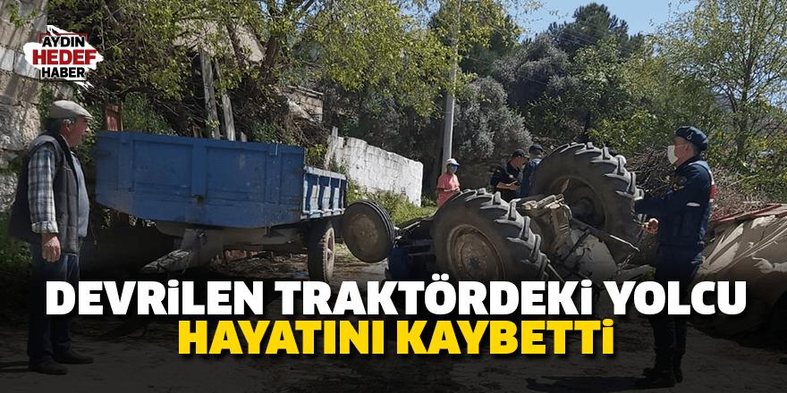 Devrilen traktördeki yolcu hayatını kaybetti