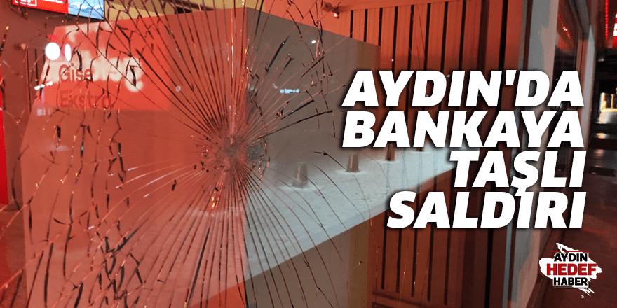 Aydın'da bankaya taşlı saldırı