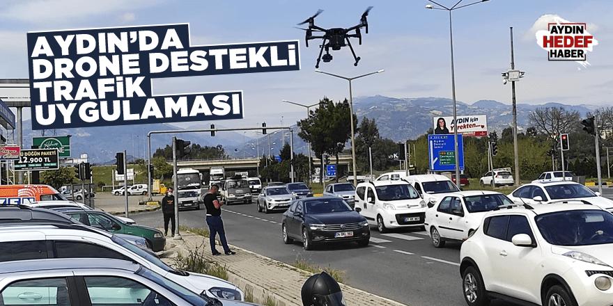 Aydın'da drone destekli trafik uygulaması