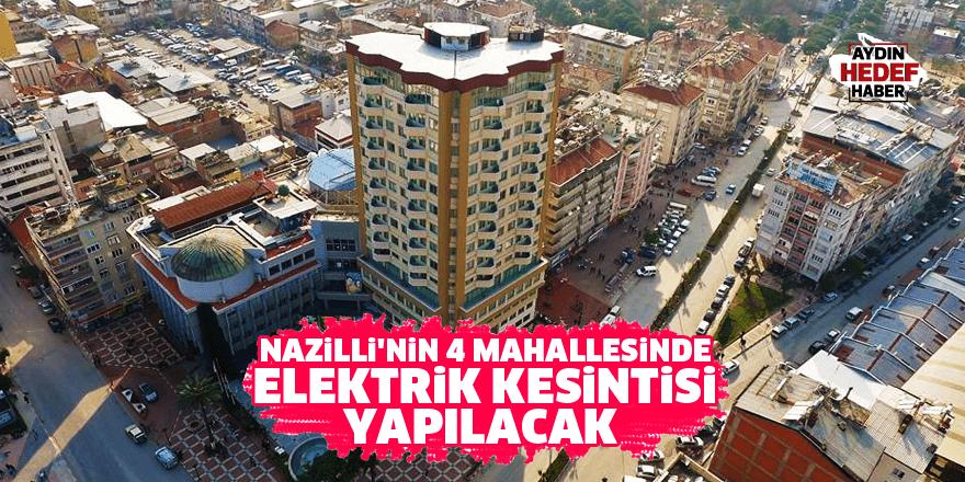 Nazilli'de 4 mahallede elektrik kesintisi yapılacak