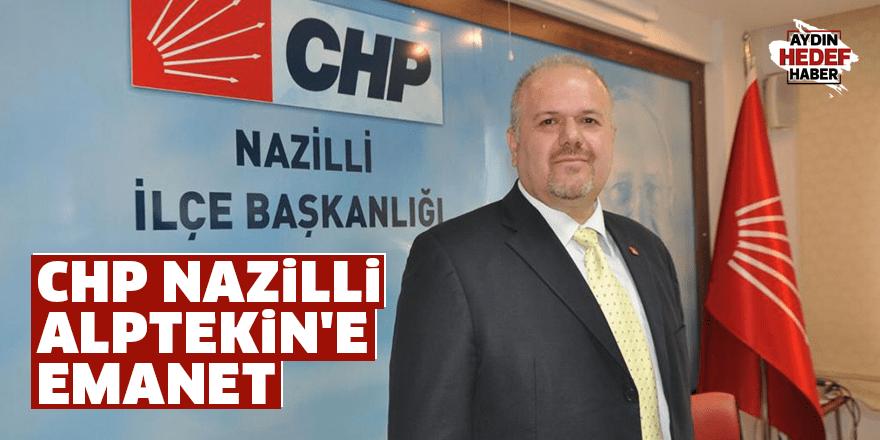 CHP Nazilli Alptekin'e emanet