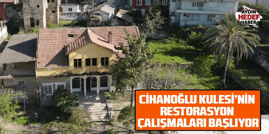 Cihanoğlu Kulesi'nin restorasyon çalışmaları başlıyor