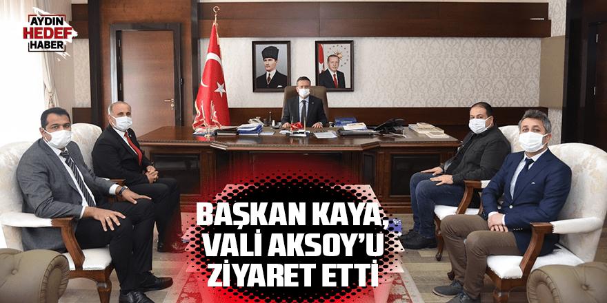 Başkan Kaya, Vali Aksoy'u ziyaret etti